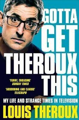 Gotta Get Theroux This My Life And Strange Times In Television 9781509880393 • 8.56£