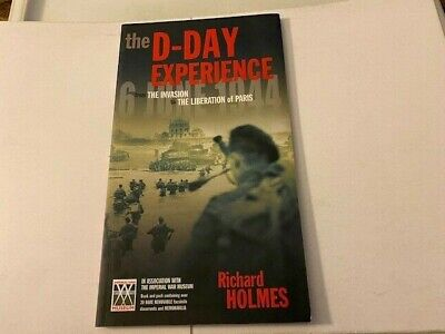 £4.25 • Buy The D-DAY EXPERIENCE Military Softcover UK BOOK Richard Holmes - 2007!