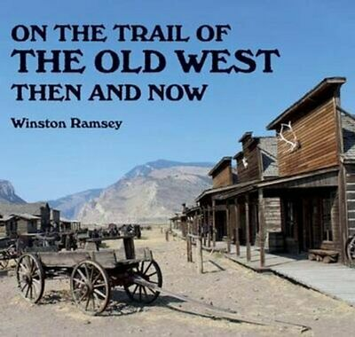 £14.15 • Buy On The Trail Of The Old West Then And Now By Winston G. Ramsey 9781870067867