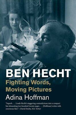 £12.83 • Buy Ben Hecht Fighting Words, Moving Pictures By Adina Hoffman 9780300251814