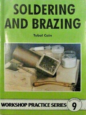 Soldering And Brazing By Tubal Cain  - Workshop Practice Series Book 9 • 20£