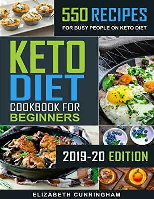 $6.69 • Buy Keto Diet Cookbook For Beginners: 550 Recipes For Bus... By Cunningham, Elizabet
