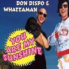 You Are My Sunshine Von Don Dispo And Whattaman   CD   Condition Very Good • 2.45£
