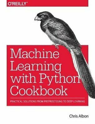 £31.47 • Buy Machine Learning With Python Cookbook By Chris Albon 9781491989388 | Brand New