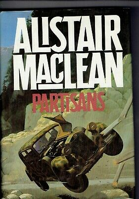 PARTISANS By Alistair Maclean - First Edition Hardback 1982 • 9.50£
