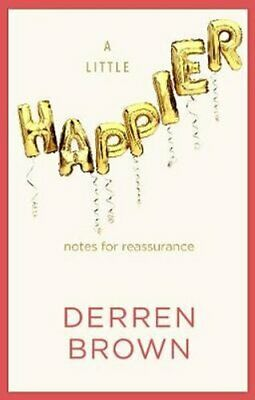 £6.99 • Buy A Little Happier Notes For Reassurance By Derren Brown 9781787634473   Brand New