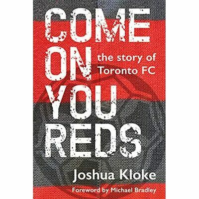 AU26.08 • Buy Come On You Reds: The Story Of Toronto FC - Paperback / Softback NEW Kloke, Josh
