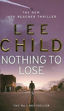 Nothing To Lose (Jack Reacher) By Child, Lee   Book   Condition Good • 4.34£