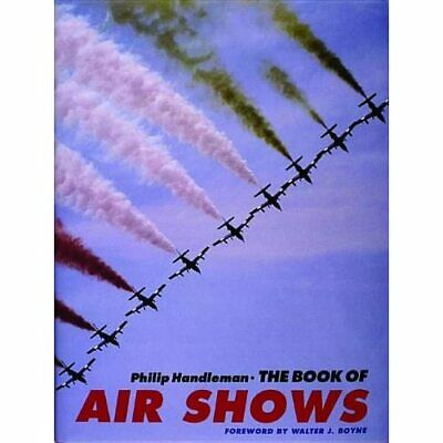 £34.85 • Buy The Book Of Air Shows: A Celebration Of The Great Moder - HardBack NEW Philip Ha