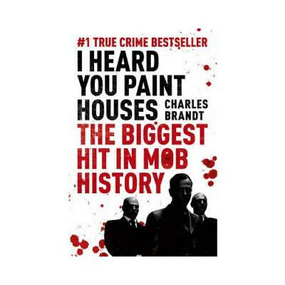 I Heard You Paint Houses By Charles Brandt • 7.66£