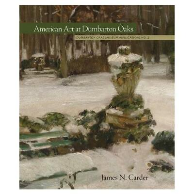 American Art At Dumbarton Oaks By James Nelson Carder, Dumbarton Oaks • 15.47£