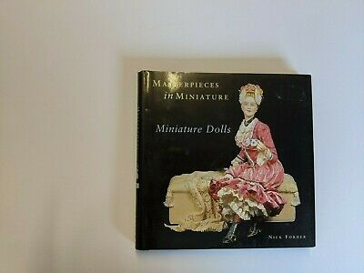 Masterpieces In Miniature Miniature Dolls By Nick Forder Hardback Book • 10£