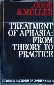 £7.10 • Buy The Treatment Of Aphasia  From Theory To Practice