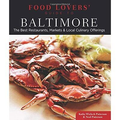 Food Lovers' Guide To Baltimore: The Best Restaurants,  - Paperback NEW Kathy Wi • 13.07£