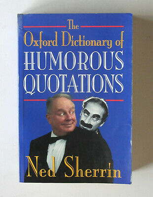 OXFORD DICTIONARY OF HUMOROUS QUOTATIONS By Ned Sherrin - FIRST ISSUE 1995 • 3£