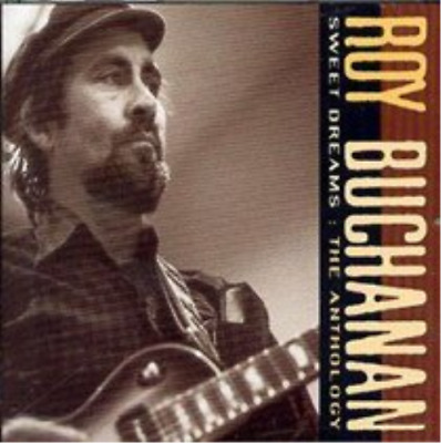 Roy Buchanan-Sweet Dreams: The Anthology CD NEW • 7.19£