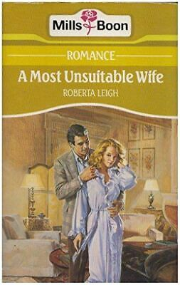 Leigh, Roberta, A Most Unsuitable Wife, Like New, Paperback • 2.99£