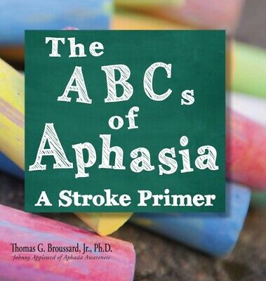 £18.12 • Buy The Abcs Of Aphasia: A Stroke Primer