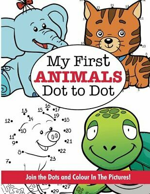 My First ANIMALS Dot To Dot Book Super Fun Dot To Dot For Kids • 5.39£
