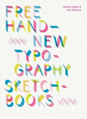 Free Hand: New Typography Sketchbooks By Steven Heller (author), Lita Talaric... • 31.99£