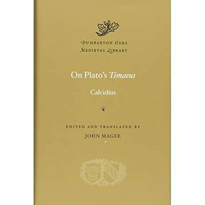 On Plato's Timaeus (Dumbarton Oaks Medieval Library) - HardBack NEW Calcidius Ca • 31.91£