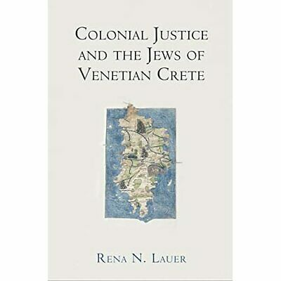 Colonial Justice And The Jews Of Venetian Crete (The Mi - Hardback NEW Lauer, Re • 53.88£