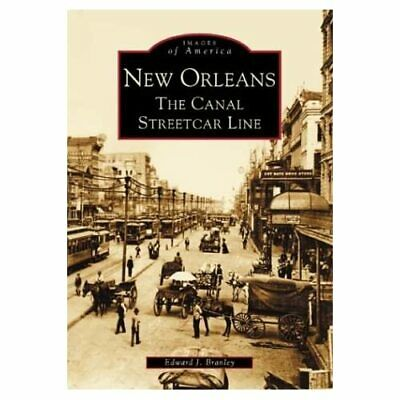 New Orleans: The Canal Streetcar Line (Images Of Americ - Paperback NEW Edward J • 15.33£