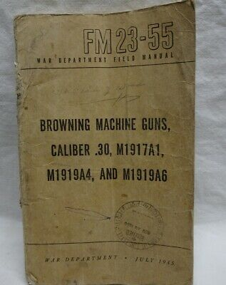 $45 • Buy WWII 1945 US Army FM 23-55 Browning Machine Guns .30 Cal M1917A1 Booklet