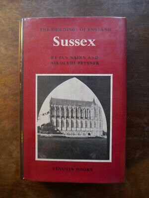The Buildings Of England: Sussex. Ian Nairn And Nikolaus Pevsner, 1965. • 14.50£