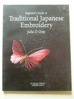 $ CDN17.63 • Buy Beginner's Guide To TRADITIONAL JAPANESE EMBROIDERY Written By Julia D. Gray