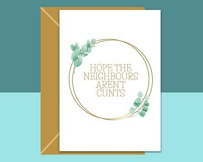 Funny New Home Card - Hope The Neighbours Aren't C*nts! • 2.89£