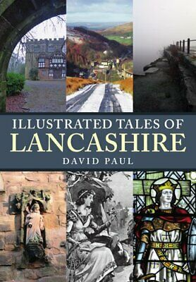 Illustrated Tales Of Lancashire By David Paul 9781445682396 | Brand New • 11.49£