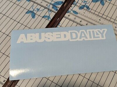 $4.50 • Buy Abused Daily Sticker JDM Slammed Stance Funny Drift Lowered Car Window Decal