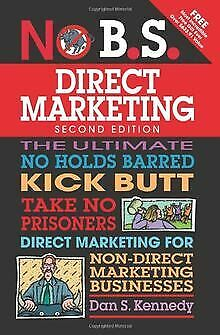 No B.S. Direct Marketing By Kennedy, Dan S | Book | Condition Very Good • 14.37£