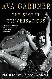 Ava Gardner: The Secret Conversations By Evans, ...   Book   Condition Very Good • 11.89£