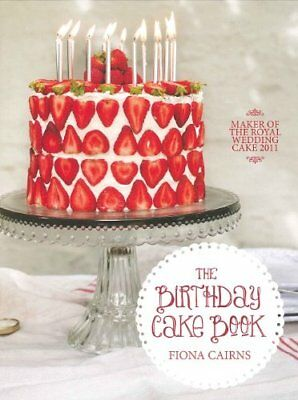 The Birthday Cake Book By Fiona Cairns, , Excellent Book • 12.80£