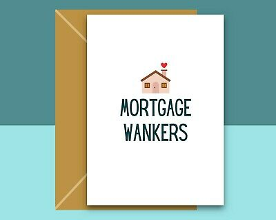 Funny New Home Card - Mortgage W*nkers - Inbetweeners Joke - New House Card • 2.99£