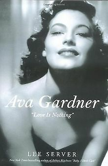 Ava Gardner: Love Is Nothing   Book   Condition Good • 13.74£
