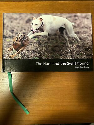 SIGNED The Hare And The Swift Hound Jonathan Darcy Coursing Lurchers Dogs Book • 224£
