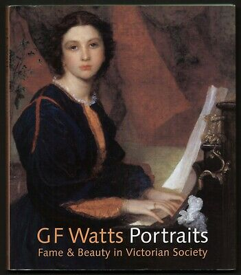 G F WATTS PORTRAITS Fame And Beauty In Victorian Society Exhibition NPG 2004 • 9.95£