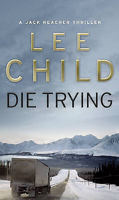 Die Trying: (Jack Reacher 2) By Lee Child (Paperback, 1999) • 7£