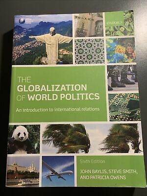 The Globalisation Of World Politics: An Introduction To International Relations • 6£
