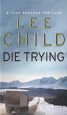 Die Trying: (Jack Reacher 2) By Child, Lee | Book | Condition Good • 3.09£