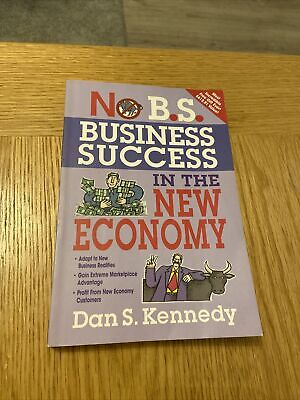 No B.S. Business Success In The New Economy By Dan S. Kennedy (Paperback, 2010) • 8.37£