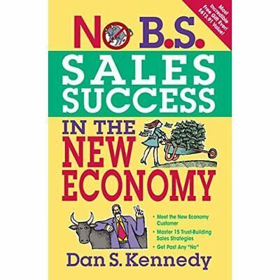 £11.37 • Buy No B.S. Sales Success In The New Economy - Paperback NEW Kennedy, Dan S. 2010-02