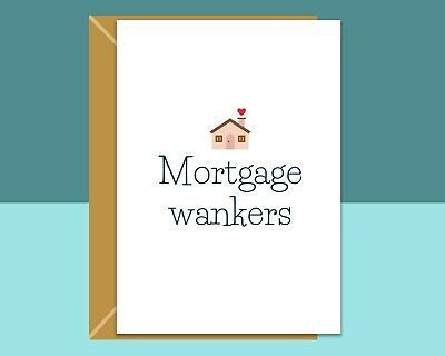 Funny New Home Card - Mortgage W*nkers • 2.89£