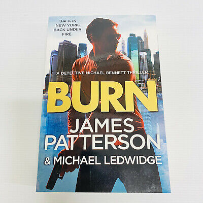 AU14 • Buy Burn By James Patterson Paperback Book Back New York. Back Under Fire Free Post