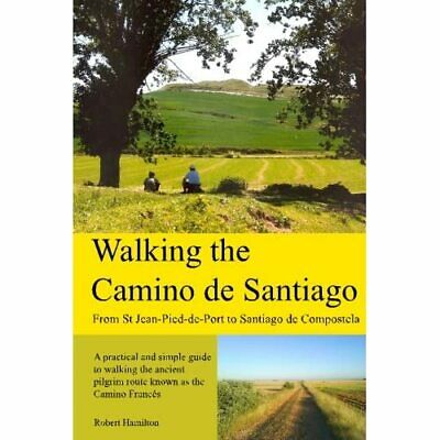 £14.42 • Buy Walking The Camino De Santiago: 1st Edition: From St. J - Paperback NEW Robert H