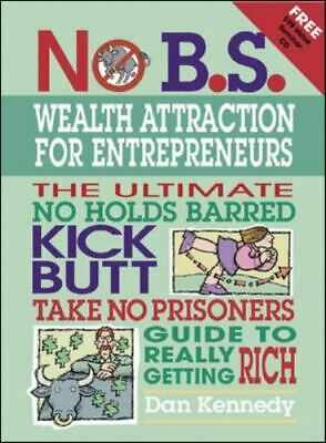 £14.38 • Buy No Bs Ser.: No B. S. Wealth Attraction For Entrepreneurs By Dan W. Kennedy...