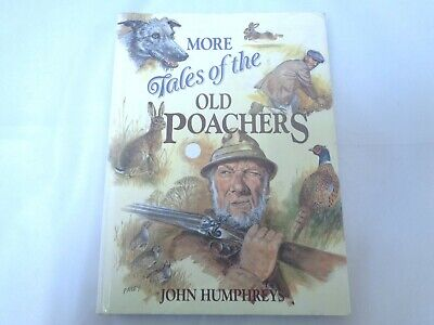 £7.99 • Buy More Tales Of The Old Poachers By John Humphreys, John Paley